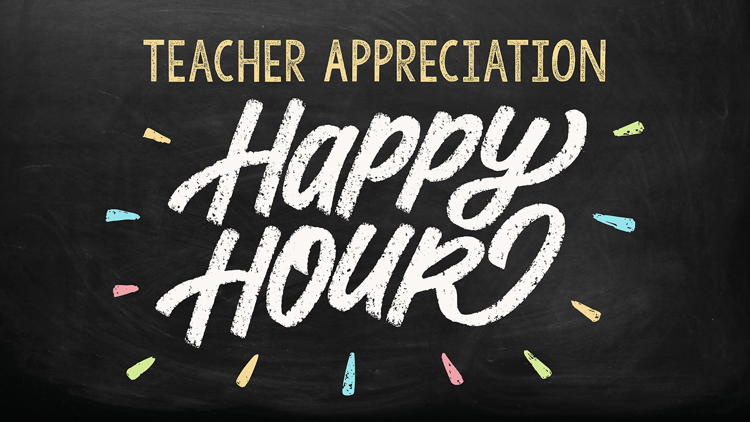 Teacher Appreciation Happy Hour